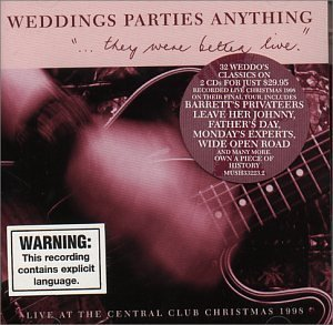 ...They Were Better Live: Live at the Central Club Christmas, 1998 by Weddings Parties Anything (1999-05-22)