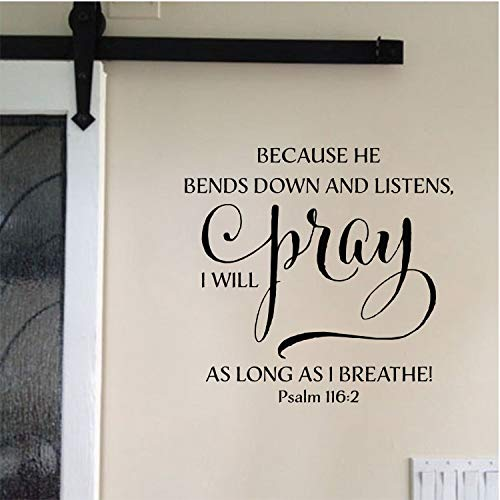 Wandtattoo Psalm 116:2 Because He Bends Down and Listens, I Will Pray As Long As I Breathe, Wohnzimmereingang, Vinyl, 48,3 x 50,8 cm
