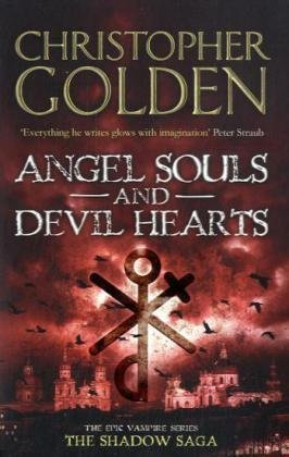 Angel Souls and Devil Hearts (Shadow Saga 2) by Christopher Golden (2010-10-01)