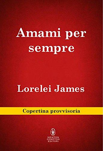 Amami per sempre (The Mastered Series Vol. 3) di [James, Lorelei]