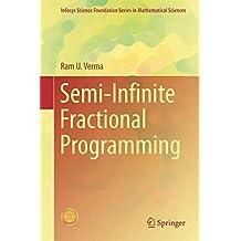 Semi-Infinite Fractional Programming (Infosys Science Foundation Series)