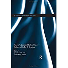 China's Socialist Rule of Law Reforms Under Xi Jinping (Routledge Contemporary China Series)