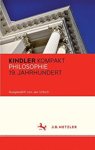 Kindler Kompakt: Philosophie 19. Jahrhundert