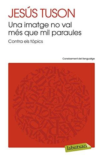 Una Imatge No Val Més Que Mil Paraules (LABUTXACA) por Jesús Tuson Valls
