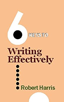 "6 Keys to Writing Effectively (The ""6 Keys"" series) (English Edition) par [Harris, Robert]"