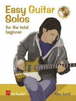EASY GUITAR SOLOS FOR THE TOTAL BEGINNER - arrangiert für Gitarre - mit Tabulator - mit CD [Noten / Sheetmusic] Komponist: LORD ALAN