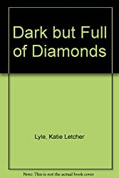 Dark but Full of Diamonds