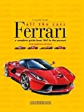 Ferrari All the Cars: a complete guide from 1947 to the present - New updated edition by Leonardo Acerbi (2015-07-20)