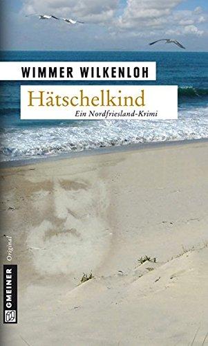Hätschelkind: Der erste Fall für Jan Swensen (Kriminalromane im GMEINER-Verlag)