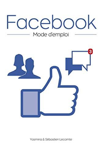 Facebook, mode d'emploi (Pour Les Nuls)
