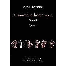 2: Grammaire Homerique: Syntaxe (Librairie Klincksieck - Serie linguistique, Band 24)