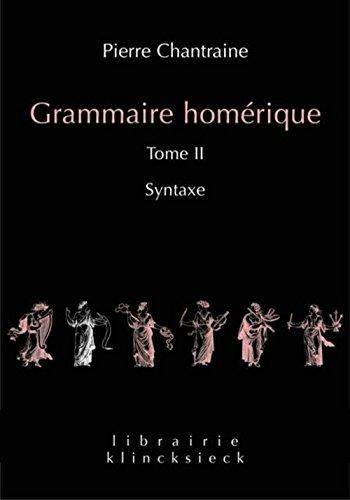 Grammaire homérique : Tome 2, Syntaxe