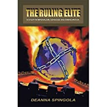 [(The Ruling Elite: a Study in Imperialism, Genocide and Emancipation)] [Author: Deanna Spingola] published on (April, 2011)