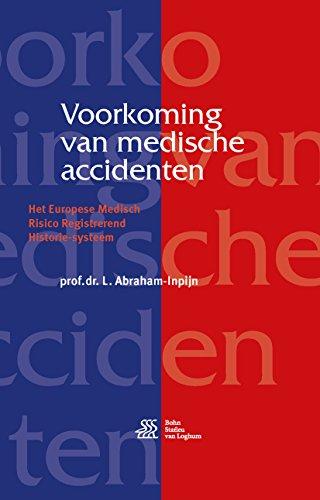 Voorkoming van medische accidenten: Het Europese Medisch Risico Registrerend Historie-systeem (Dutch Edition)
