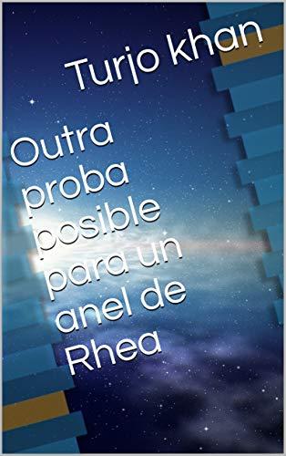 Outra proba posible para un anel de Rhea (Galician Edition) por Turjo khan