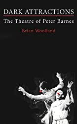 Dark Attractions (Plays and Playwrights) by Brian Woolland (2004-09-16)