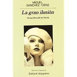 La gran ilusión (Narrativas hispánicas) Premio Herralde 1989