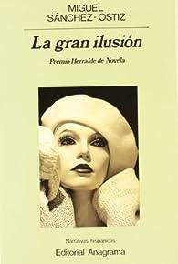 La gran ilusión par Miguel Sánchez-Ostiz