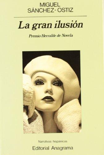 La gran ilusión (Narrativas hispánicas)