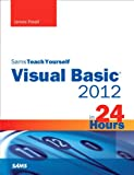 Sams Teach Yourself Visual Basic 2012 in 24 Hours, Complete Starter Kit (Sams Teach Yourself...in 24 Hours (Paperback))