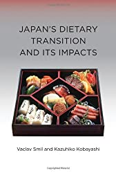 Japan's Dietary Transition and Its Impacts (Food, Health, and the Environment Series) by Vaclav Smil (2012-09-18)