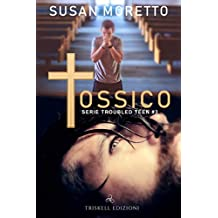 Tossico (Troubled Teen Series  Vol. 3)