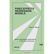 Fixed Effects Regression Models (Quantitative Applications in the Social Sciences) 1st edition by Allison, Paul D. (2009) Paperback