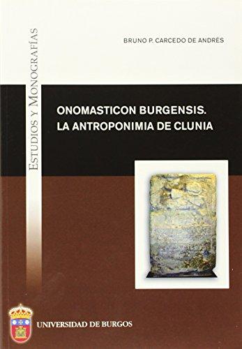Onomasticon Burgensis. La antroponimia de Clunia (Estudios y Monografías) por Bruno Pedro Carcedo de Andrés