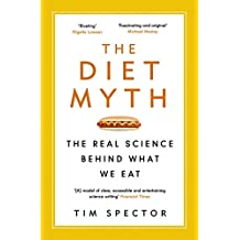 The Diet Myth: The Real Science Behind What We Eat (English Edition)