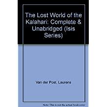 The Lost World of the Kalahari (Isis Series)