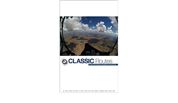 Classic Routes: the World's Best Hang Gliding and Paragliding Cross
