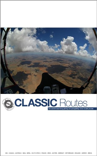 Classic Routes: the World's Best Hang Gliding and Paragliding Cross Country Routes (English Edition) por Bob Drury
