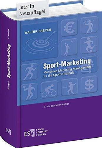 Sport-Marketing: Modernes Marketing-Management für die Sportwirtschaft (Sport-marketing-bücher)