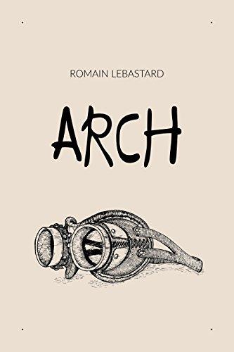 Arch par Romain Lebastard