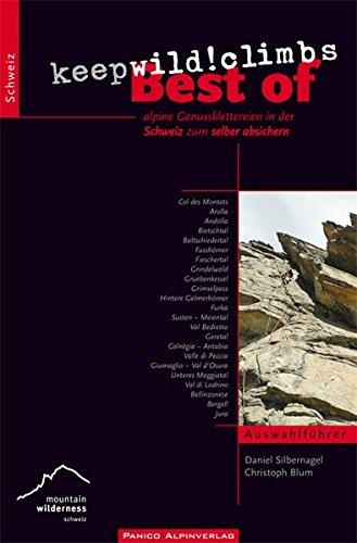 """Best of """"keep wild! climbs"""": alpine Genussklettereien in der Schweiz zum selber absichern"""