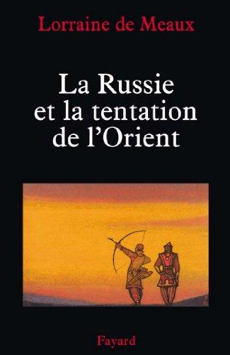 La Russie et la tentation de l'Orient (Divers Histoire)