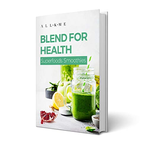Blend for Health: Superfood Smoothies (English Edition)