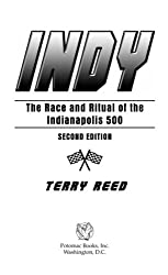 Indy: The Race and Ritual of the Indianapolis 500, Second Edition