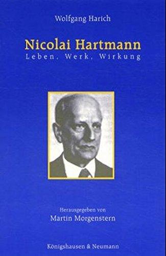 Nicolai Hartmann - Leben, Werk, Wirkung