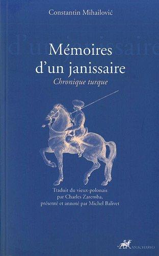 Mémoires d'un janissaire : Chronique turque par Constantin Mihailovic