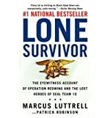 [( Lone Survivor: The Eyewitness Account of Operation Redwing and the Lost Heroes of SEAL Team 10 )] [by: Marcus Luttrell] [May-2009]