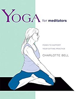 Yoga for Meditators: Poses to Support Your Sitting Practice ...