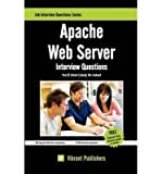Apache Web Server Interview Questions You'll Most Likely Be Asked by Publishers, Vibrant ( AUTHOR ) May-09-2012 Paperback