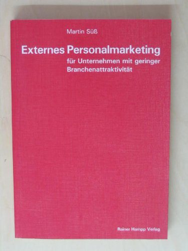 Externes Personalmarketing für Unternehmen mit geringer Branchenattraktivität