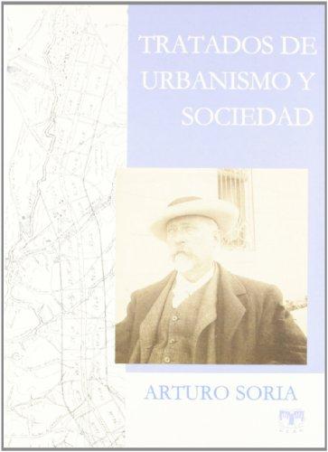 Tratados de urbanismo y sociedad/ Treaties on Urbanism and Society por Arturo Soria y Mata