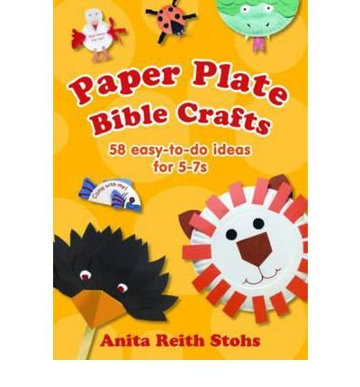 [ PAPER PLATE BIBLE CRAFTS 58 EASY-TO-DO IDEAS FOR 5-7S BY STOHS, ANITA REITH](AUTHOR)PAPERBACK