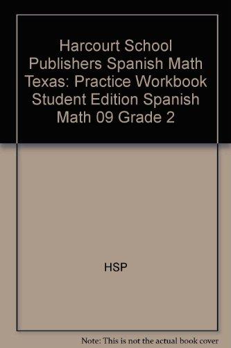 Harcourt School Publishers Spanish Math: Practice Workbook Student Edition Spanish Math 09 Grade 2 (Harcourt School Publishers Spanish Math Texas)