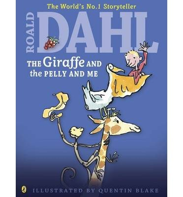 [(The Giraffe and the Pelly and Me)] [ By (author) Roald Dahl, Illustrated by Quentin Blake ] [February, 2014]