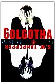 Golgotha: Prequel to S.W. Tanpepper's GAMELAND (S. W. Tanpepper's GAMELAND)