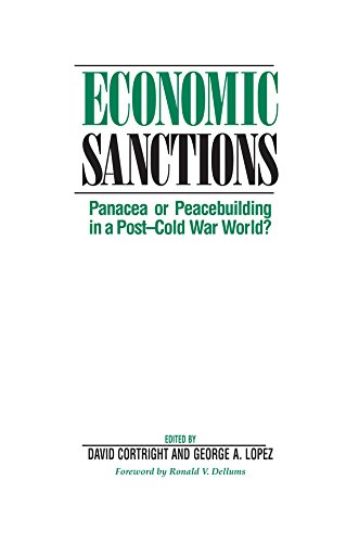 Economic Sanctions: Panacea Or Peacebuilding In A Post-cold War World? (English Edition) por David Cortright